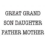 Great Grand Son Daughter Clear Woodware Stamp (JWS062)